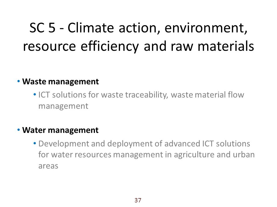 SC 5 - Climate action, environment, resource efficiency and raw materials Waste management ICT solutions for waste traceability, waste material flow m