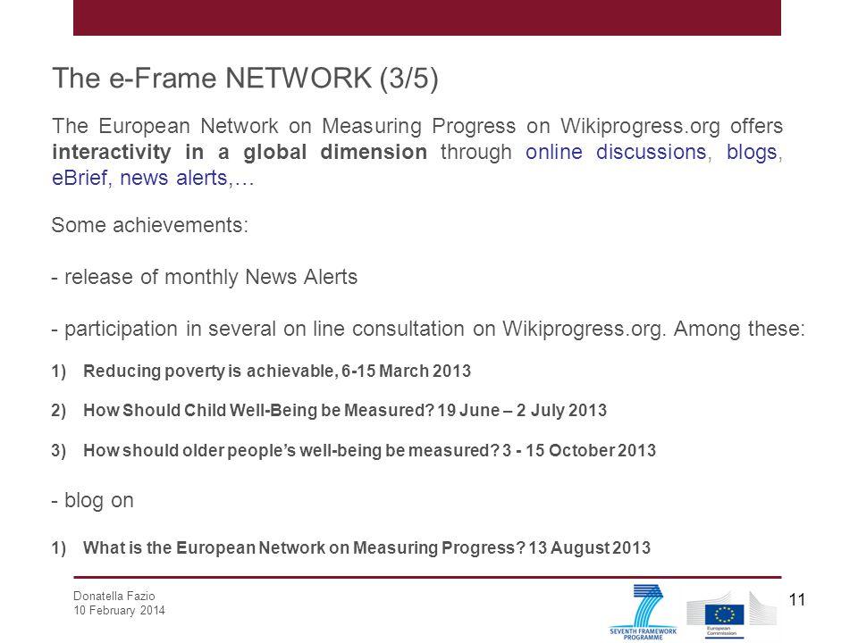 Donatella Fazio 10 February 2014 11 The European Network on Measuring Progress on Wikiprogress.org offers interactivity in a global dimension through