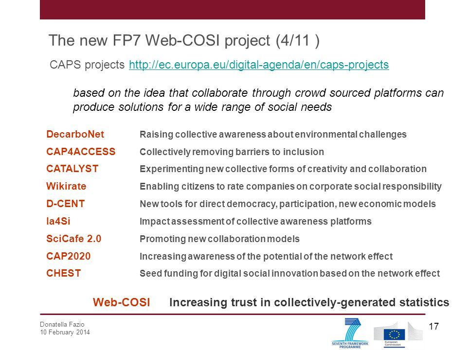 Donatella Fazio 10 February 2014 17 CAPS projects http://ec.europa.eu/digital-agenda/en/caps-projectshttp://ec.europa.eu/digital-agenda/en/caps-projec
