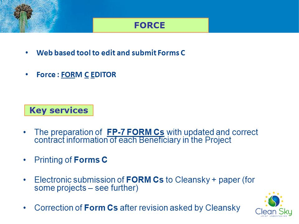 Web based tool to edit and submit Forms C Force : FORM C EDITOR FORCE The preparation of FP-7 FORM Cs with updated and correct contract information of