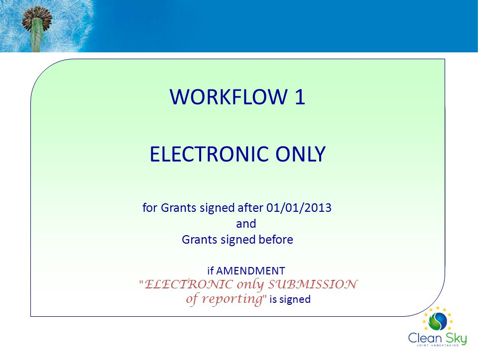 WORKFLOW 1 ELECTRONIC ONLY for Grants signed after 01/01/2013 and Grants signed before if AMENDMENT