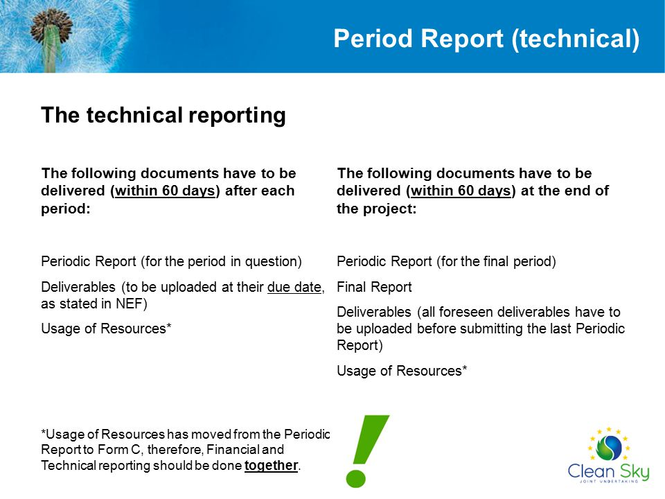 Period Report (technical) The following documents have to be delivered (within 60 days) after each period: Periodic Report (for the period in question