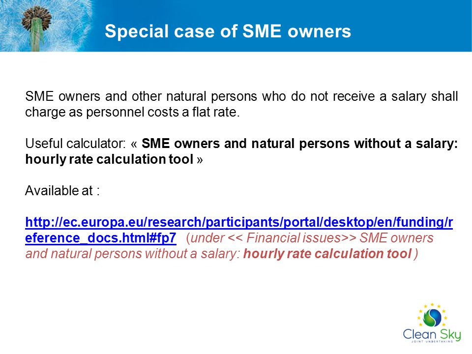 SME owners and other natural persons who do not receive a salary shall charge as personnel costs a flat rate. Useful calculator: « SME owners and natu