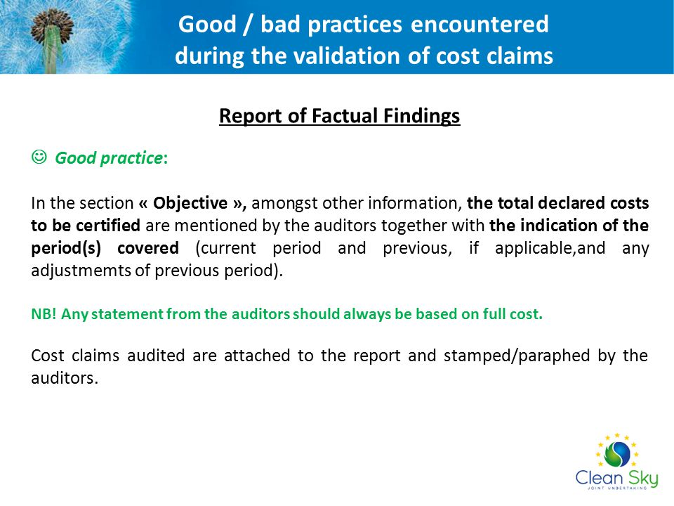 Report of Factual Findings Good practice: In the section « Objective », amongst other information, the total declared costs to be certified are mentio
