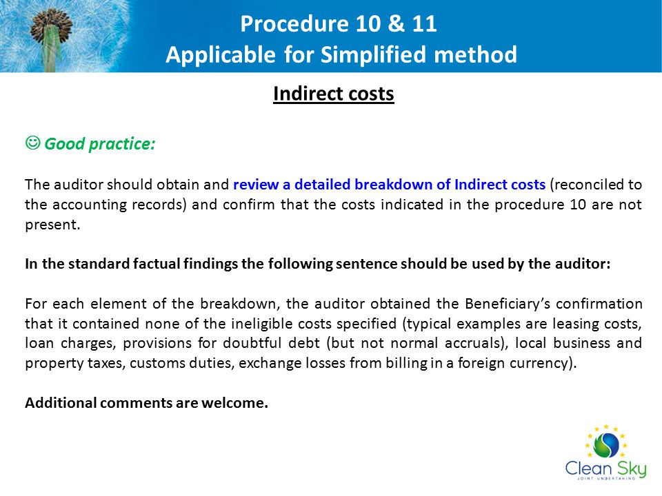 Indirect costs Good practice: The auditor should obtain and review a detailed breakdown of Indirect costs (reconciled to the accounting records) and c