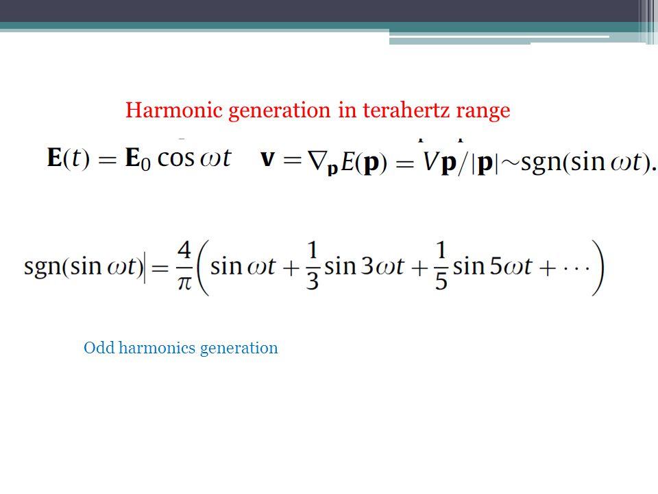 Harmonic generation in terahertz range Odd harmonics generation