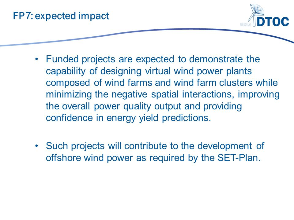 Funded projects are expected to demonstrate the capability of designing virtual wind power plants composed of wind farms and wind farm clusters while