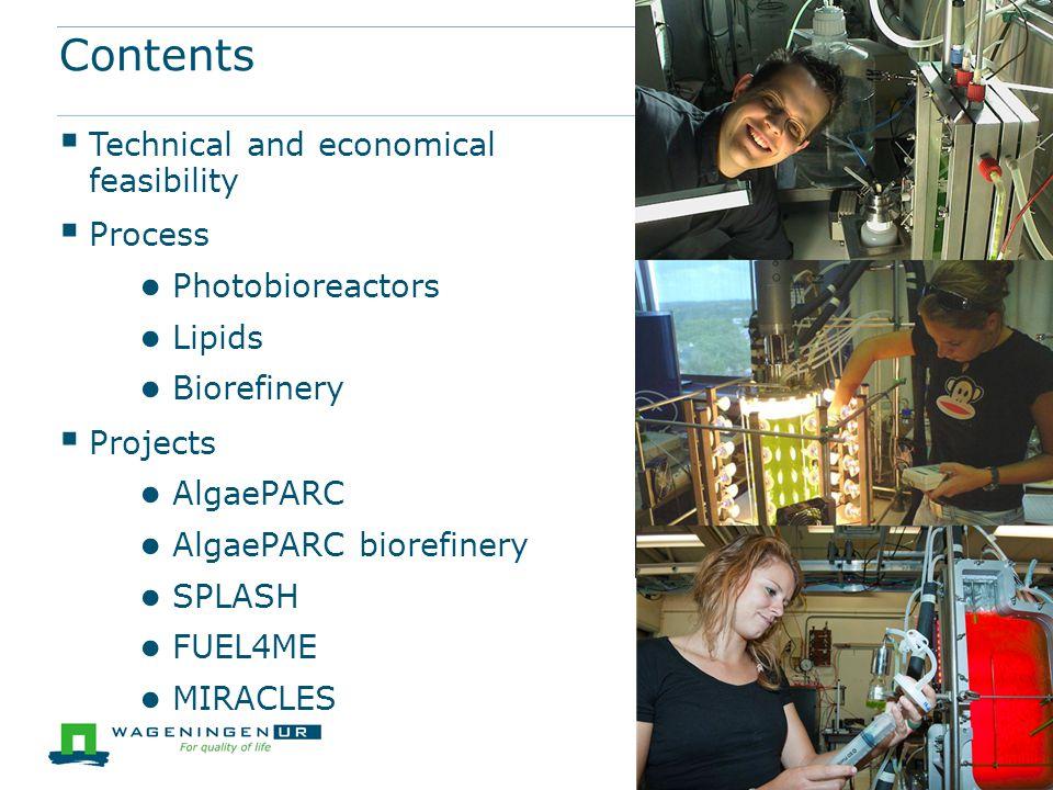 Contents  Technical and economical feasibility  Process ● Photobioreactors ● Lipids ● Biorefinery  Projects ● AlgaePARC ● AlgaePARC biorefinery ● S