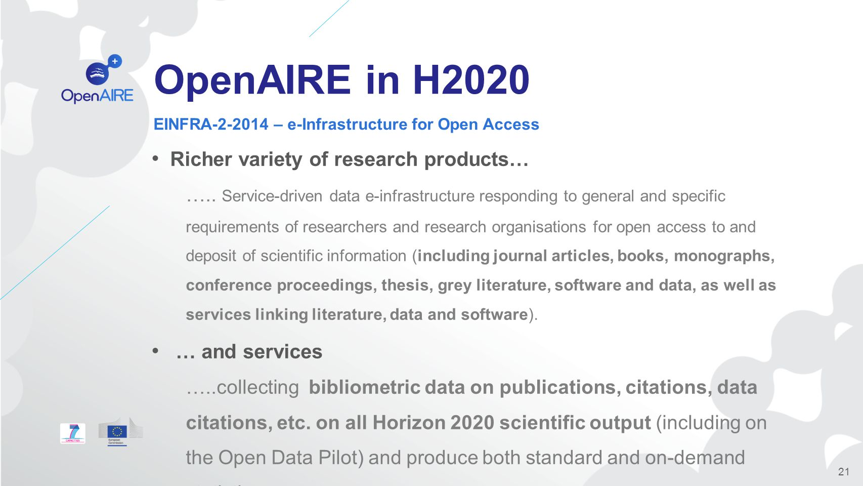 OpenAIRE in H2020 Richer variety of research products… …..