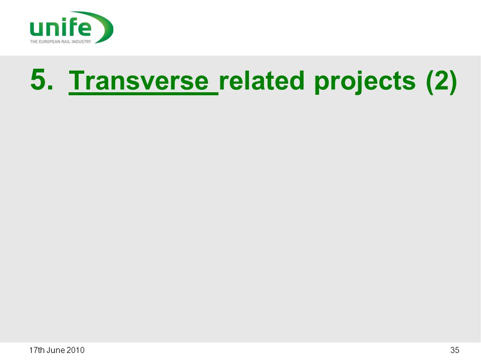 5. Transverse related projects (2) 17th June 2010 35