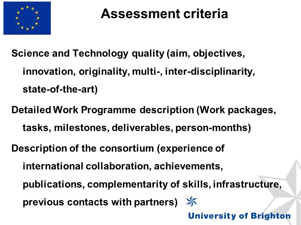 Assessment criteria Science and Technology quality (aim, objectives, innovation, originality, multi-, inter-disciplinarity, state-of-the-art) Detailed