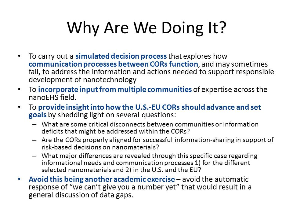 Why Are We Doing It? To carry out a simulated decision process that explores how communication processes between CORs function, and may sometimes fail