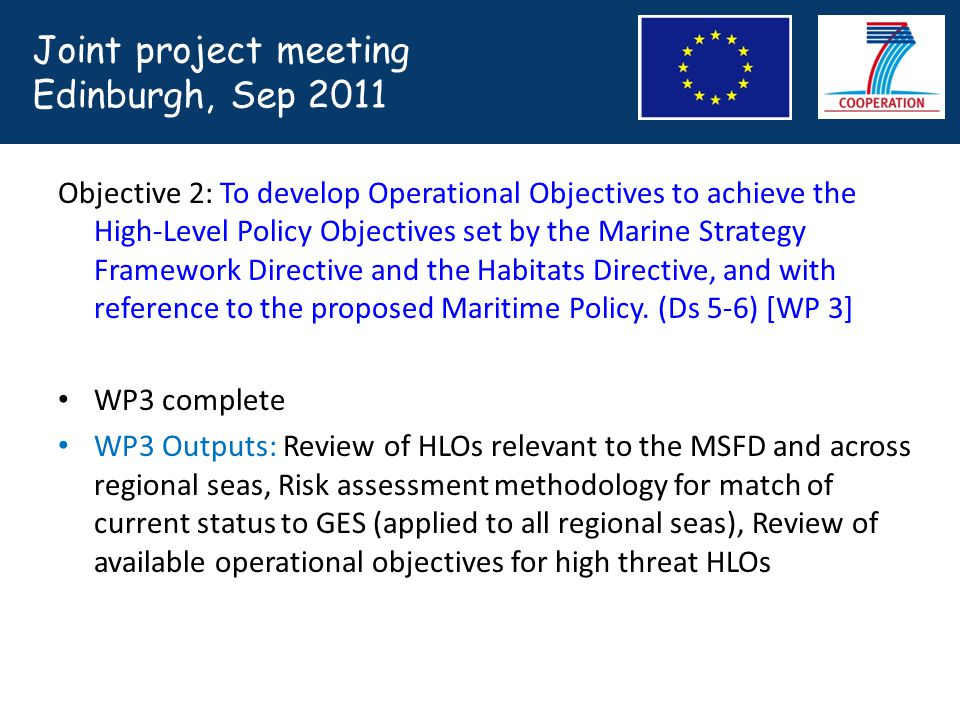 Objective 2: To develop Operational Objectives to achieve the High-Level Policy Objectives set by the Marine Strategy Framework Directive and the Habitats Directive, and with reference to the proposed Maritime Policy.