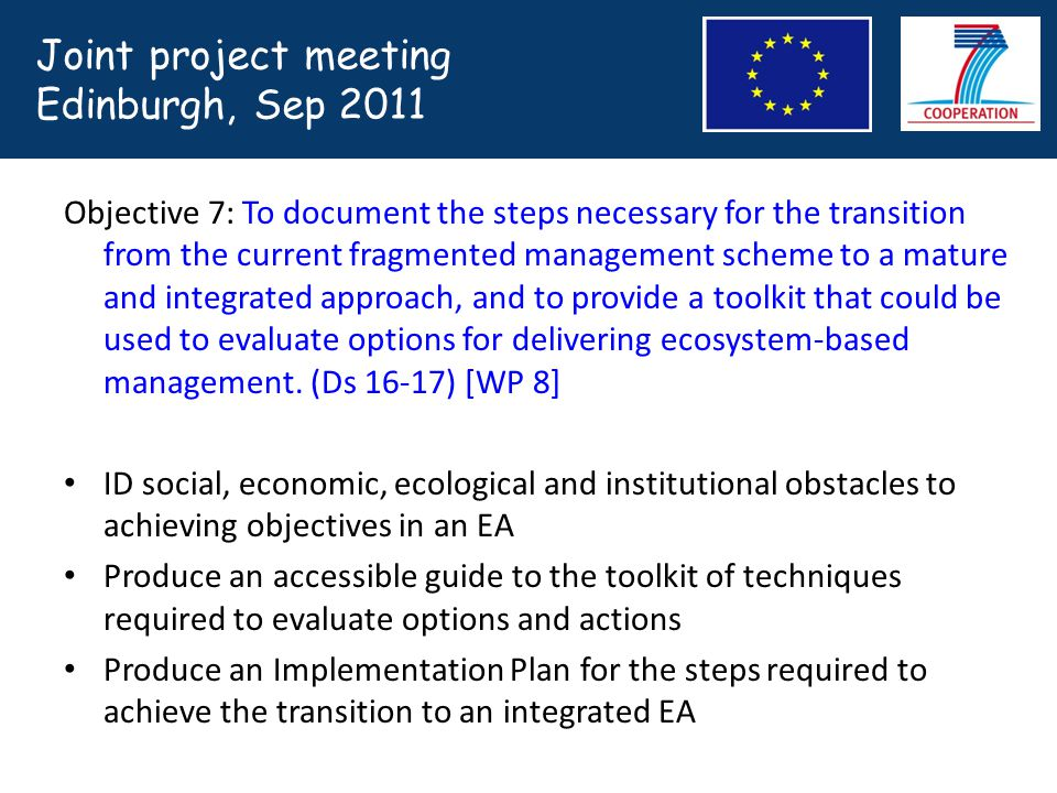 Objective 7: To document the steps necessary for the transition from the current fragmented management scheme to a mature and integrated approach, and to provide a toolkit that could be used to evaluate options for delivering ecosystem-based management.