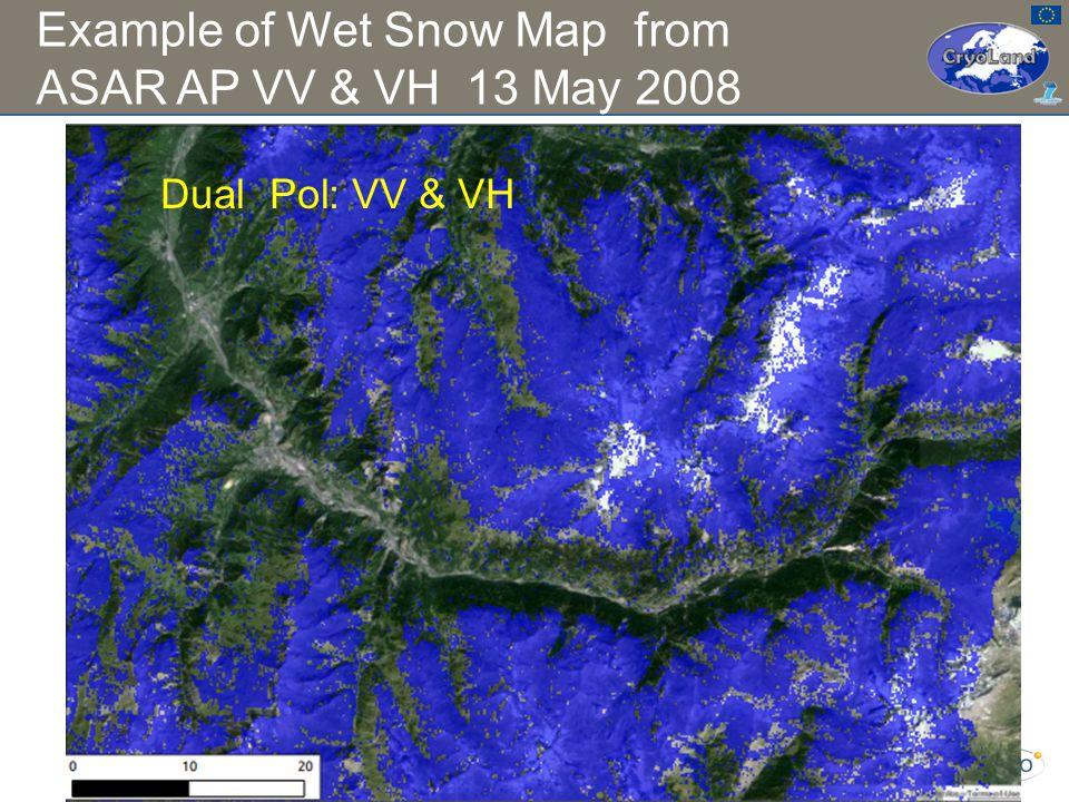 Example of Wet Snow Map from ASAR AP VV & VH 13 May 2008 16/ October 2012 Sentinel-3 OLCI SLSTR Preparatory WSThomas Nagler Dual Pol: VV & VH