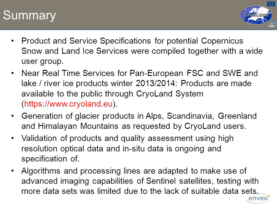 Summary Product and Service Specifications for potential Copernicus Snow and Land Ice Services were compiled together with a wide user group.