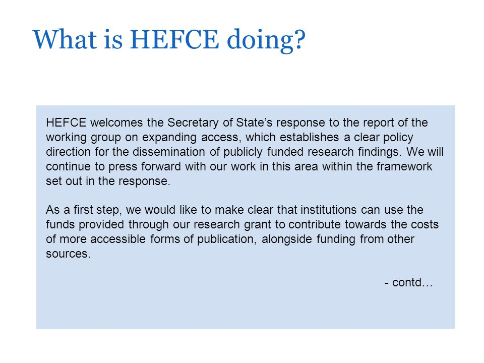 HEFCE welcomes the Secretary of State's response to the report of the working group on expanding access, which establishes a clear policy direction for the dissemination of publicly funded research findings.