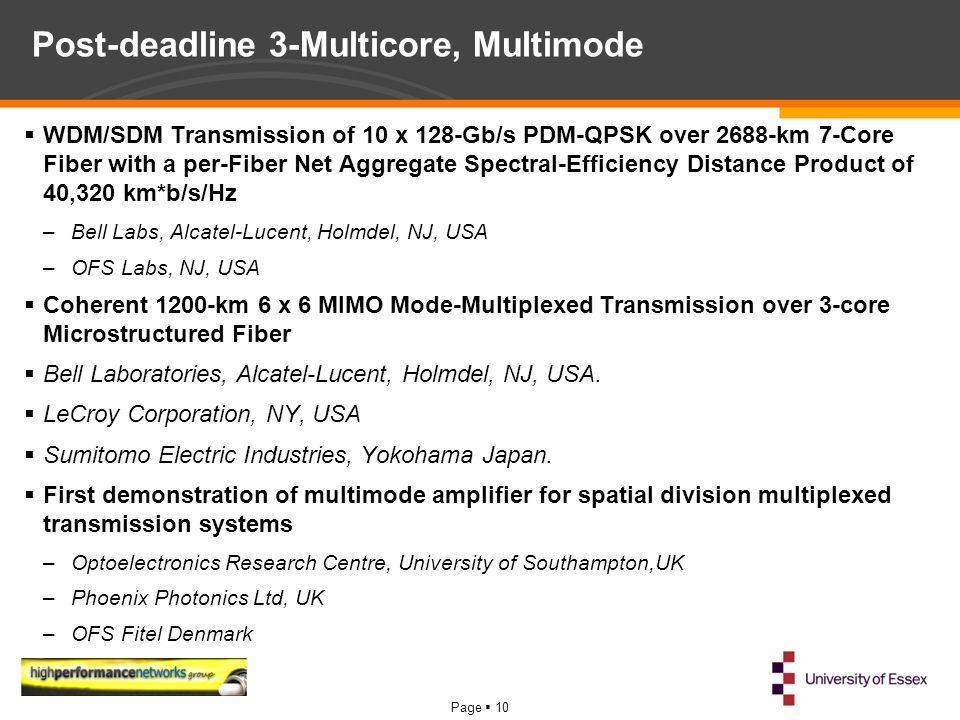 Page  10 Post-deadline 3-Multicore, Multimode  WDM/SDM Transmission of 10 x 128-Gb/s PDM-QPSK over 2688-km 7-Core Fiber with a per-Fiber Net Aggrega
