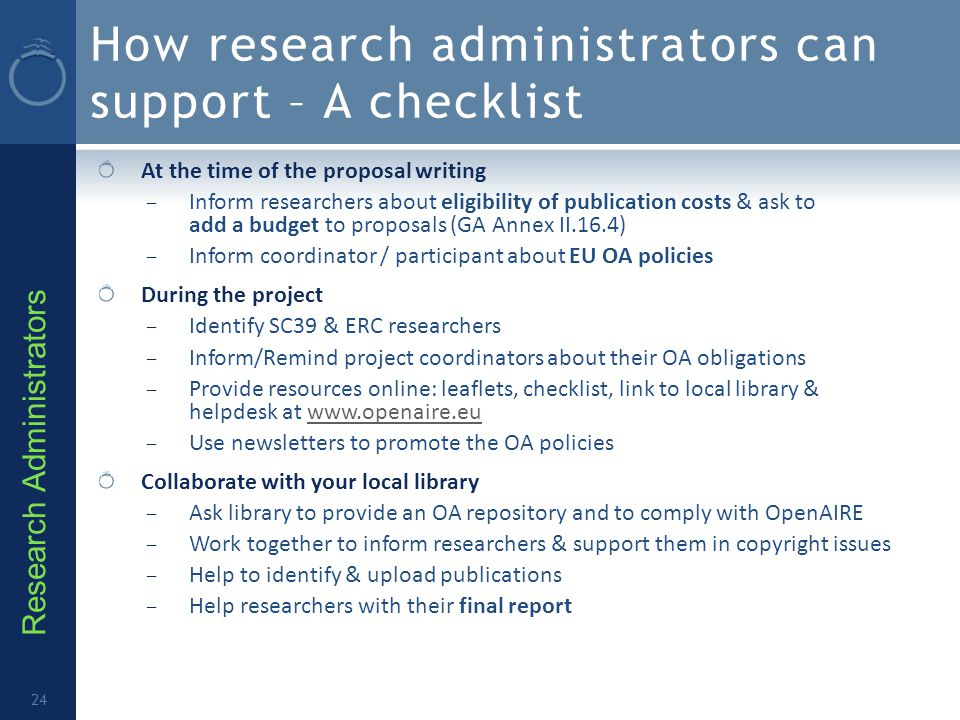 How research administrators can support – A checklist At the time of the proposal writing – Inform researchers about eligibility of publication costs