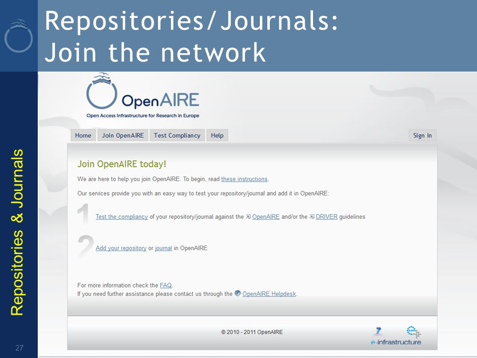 Repositories/Journals: Join the network OpenAIRE/plus Advisory Board, 12 June 2012, Copenhagen 27 Repositories & Journals