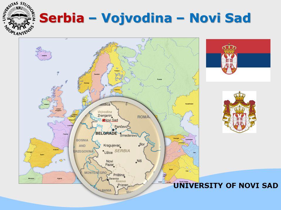Serbia – Vojvodina – Novi Sad UNIVERSITY OF NOVI SAD