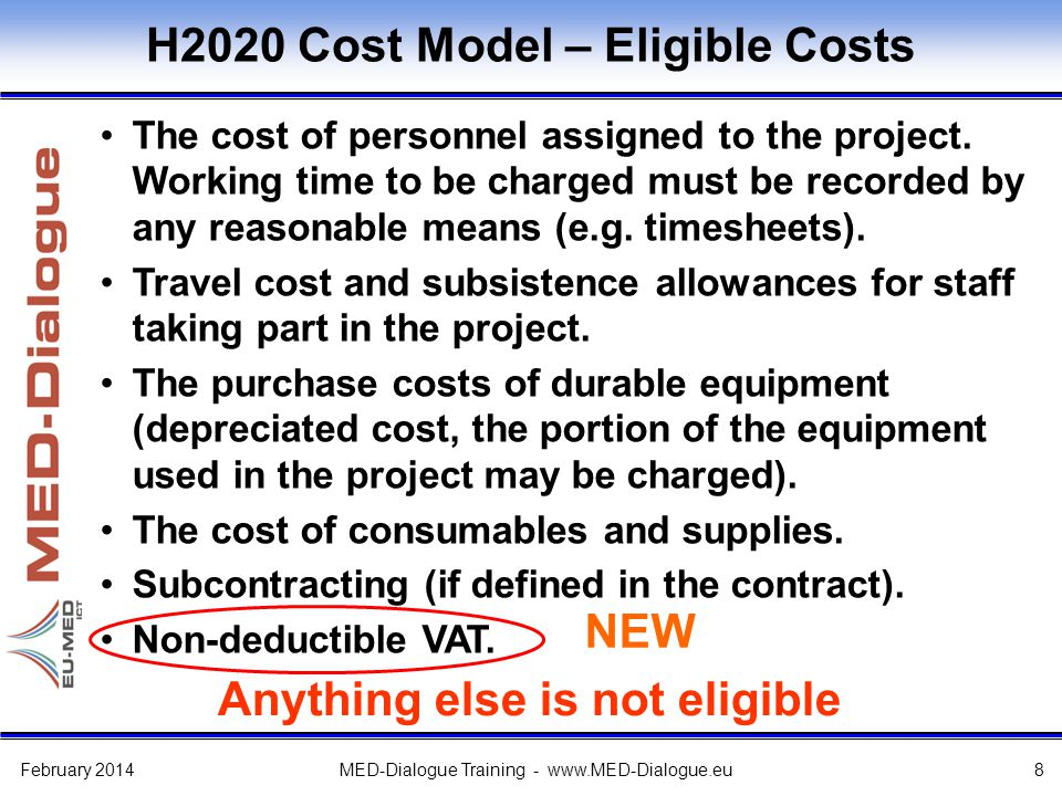 H2020 Cost Model – Eligible Costs The cost of personnel assigned to the project. Working time to be charged must be recorded by any reasonable means (
