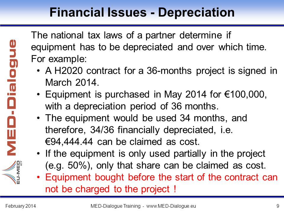 Financial Issues - Depreciation The national tax laws of a partner determine if equipment has to be depreciated and over which time.