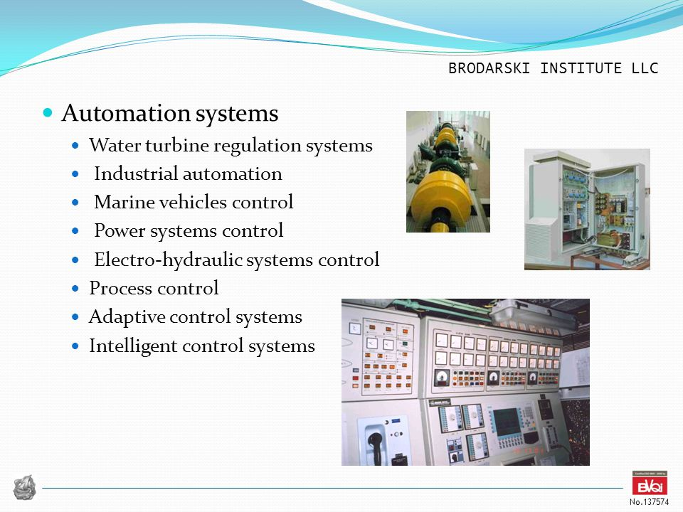 BRODARSKI INSTITUTE LLC No.137574 Automation systems Water turbine regulation systems Industrial automation Marine vehicles control Power systems cont