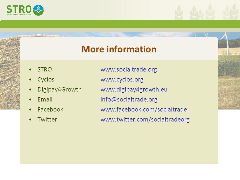 More information STRO: www.socialtrade.org Cycloswww.cyclos.org Digipay4Growthwww.digipay4growth.eu Emailinfo@socialtrade.org Facebookwww.facebook.com/socialtrade Twitterwww.twitter.com/socialtradeorg