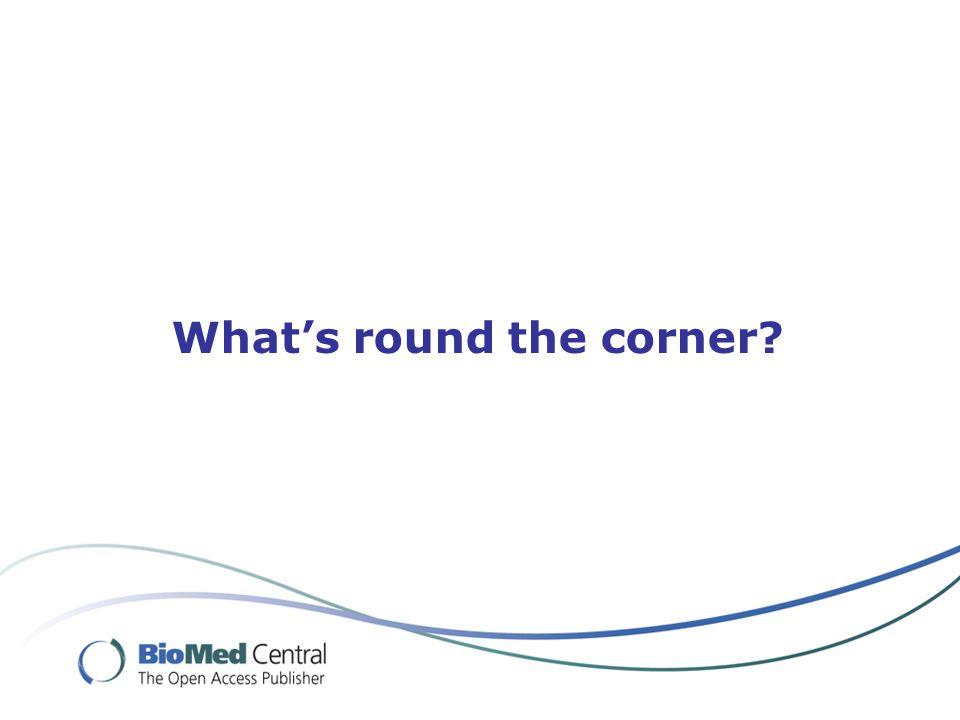 What's round the corner