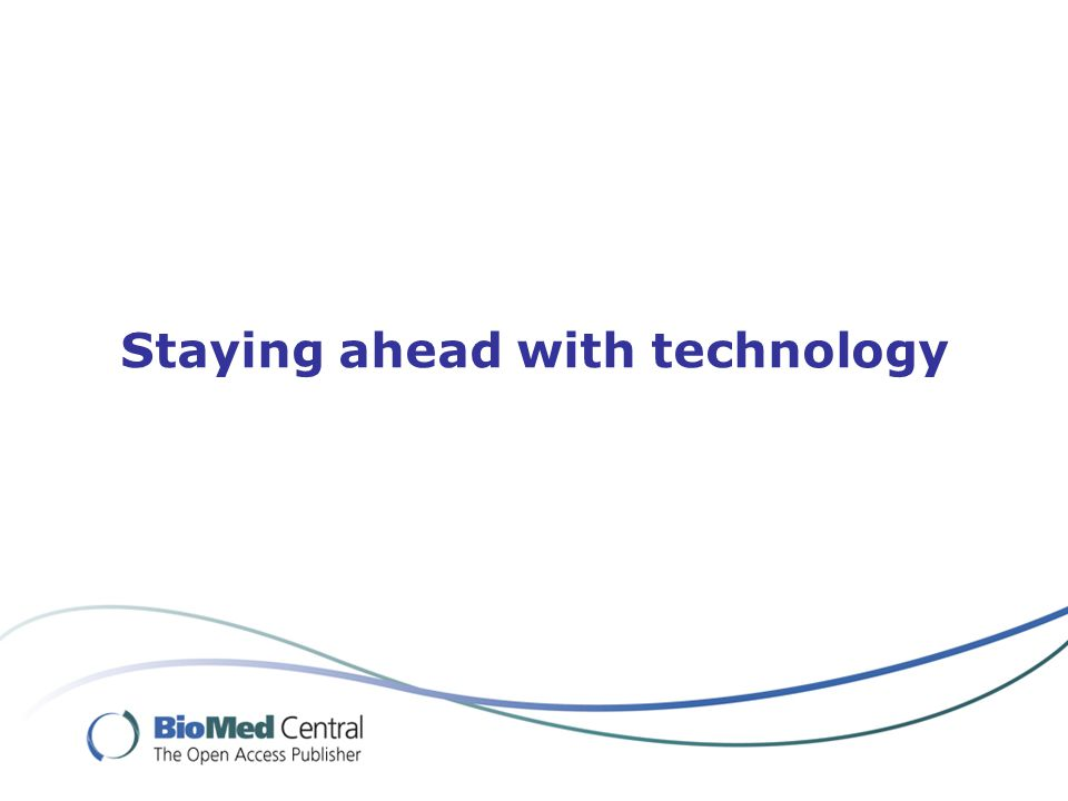 Staying ahead with technology