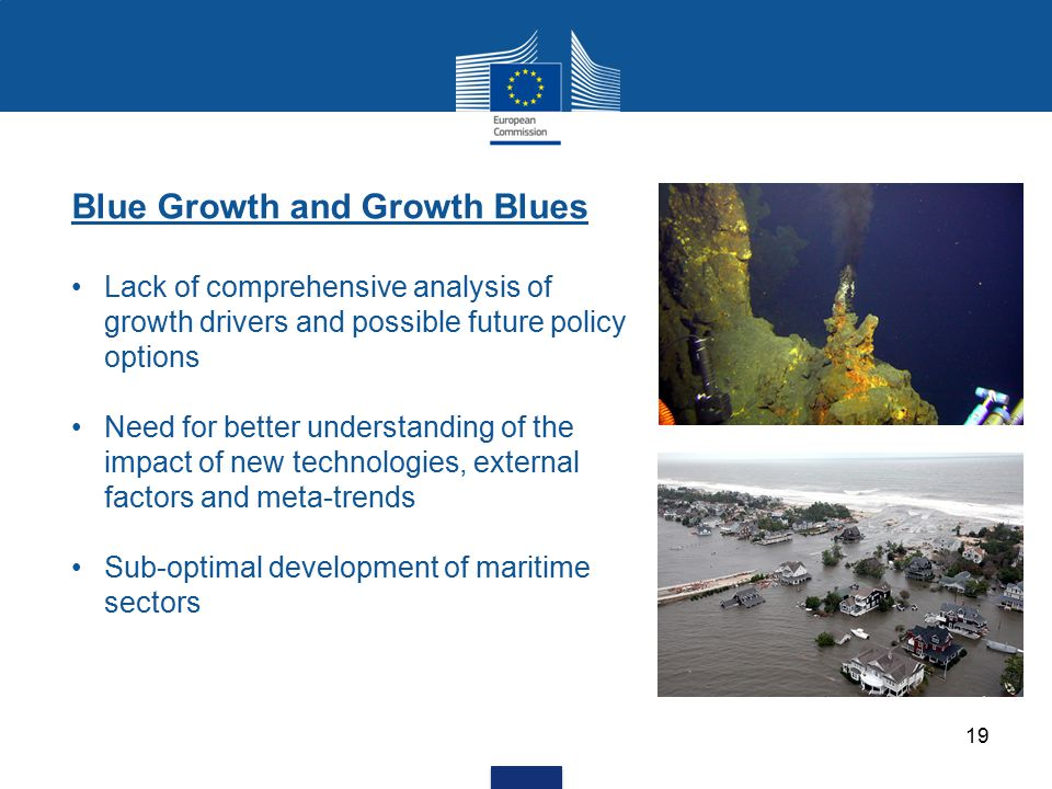 Blue Growth and Growth Blues Lack of comprehensive analysis of growth drivers and possible future policy options Need for better understanding of the