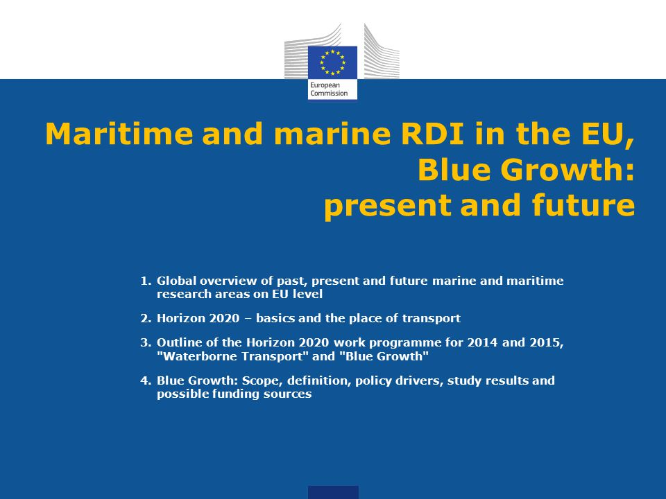 Maritime and marine RDI in the EU, Blue Growth: present and future 1.Global overview of past, present and future marine and maritime research areas on