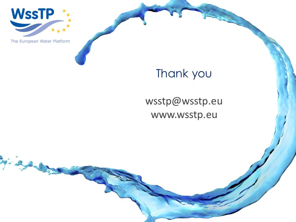 WssTP, A Common Vision for Water Research and Innovation Thank you wsstp@wsstp.eu www.wsstp.eu