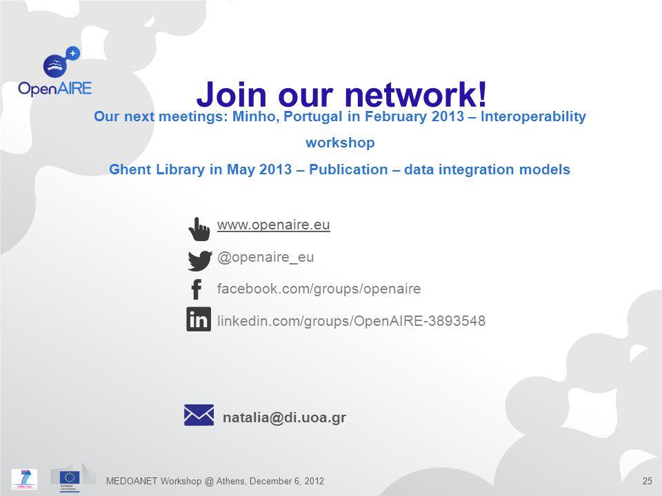 www.openaire.eu @openaire_eu facebook.com/groups/openaire linkedin.com/groups/OpenAIRE-3893548 Our next meetings: Minho, Portugal in February 2013 – I