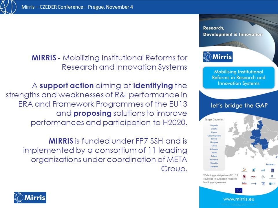 Mirris – CZEDER Conference – Prague, November 4 European Research Funding in the post-2004 Member States Good Practices Andrea Ferrara META Group Brussels October 29, 2014