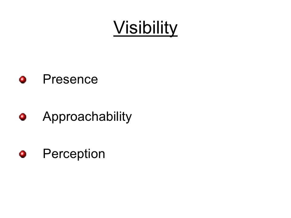 Visibility Presence Approachability Perception