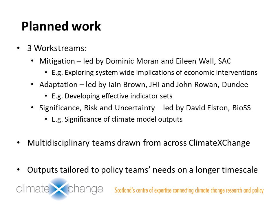 Planned work 3 Workstreams: Mitigation – led by Dominic Moran and Eileen Wall, SAC E.g.