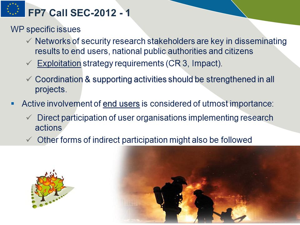 WP specific issues Networks of security research stakeholders are key in disseminating results to end users, national public authorities and citizens Exploitation strategy requirements (CR 3, Impact).