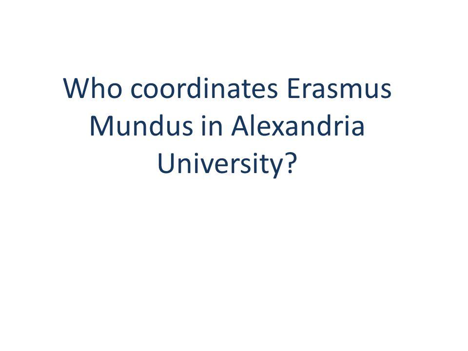 Who coordinates Erasmus Mundus in Alexandria University?