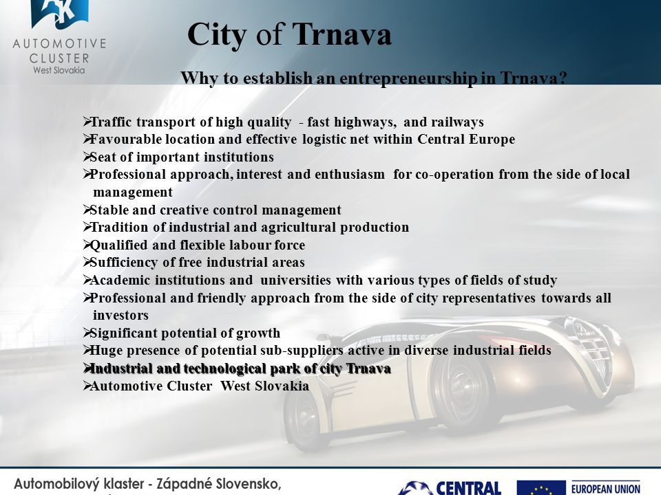 City of Trnava Why to establish an entrepreneurship in Trnava.