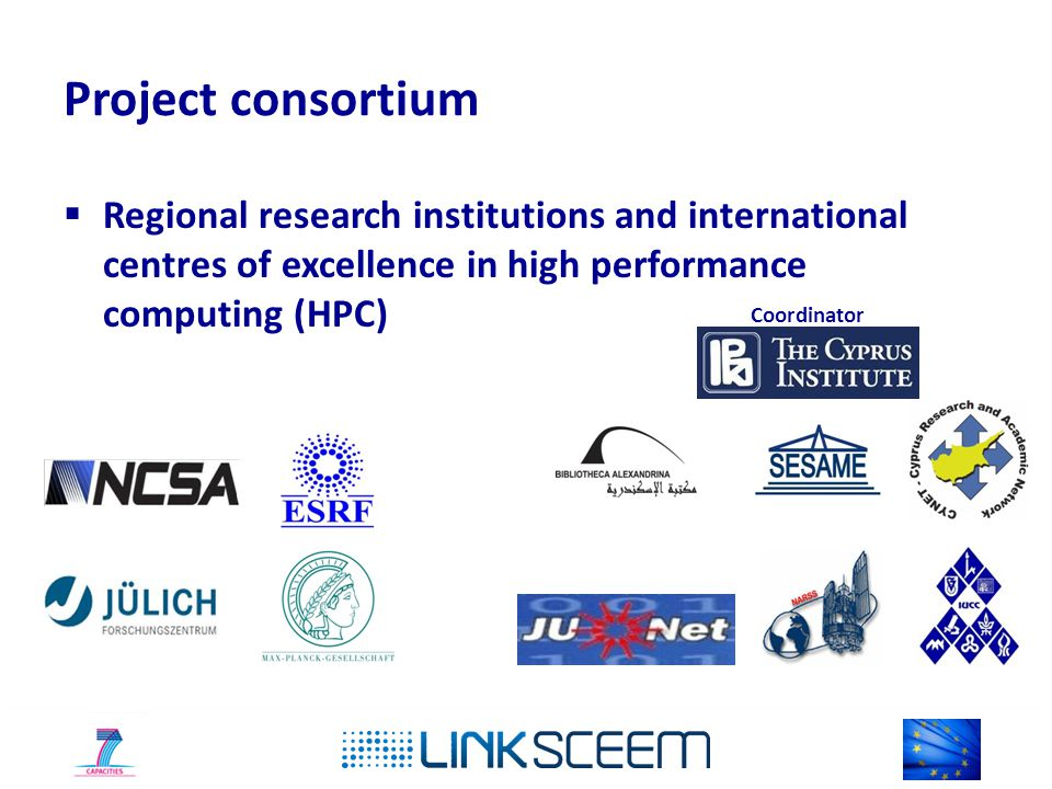 Project consortium  Regional research institutions and international centres of excellence in high performance computing (HPC) Coordinator