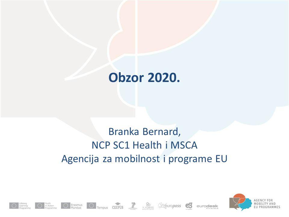 Obzor 2020. Branka Bernard, NCP SC1 Health i MSCA Agencija za mobilnost i programe EU