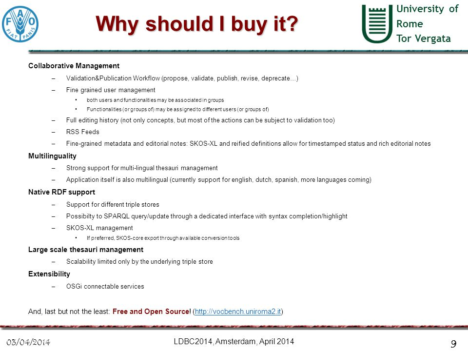 University of Rome Tor Vergata Why should I buy it? Collaborative Management –Validation&Publication Workflow (propose, validate, publish, revise, dep