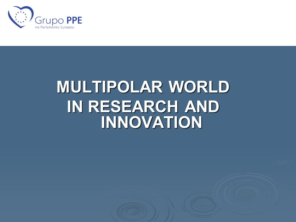 MULTIPOLAR WORLD IN RESEARCH AND INNOVATION