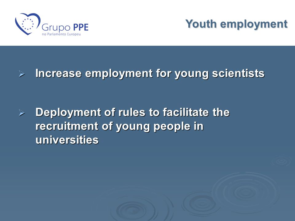  Increase employment for young scientists  Deployment of rules to facilitate the recruitment of young people in universities Youth employment