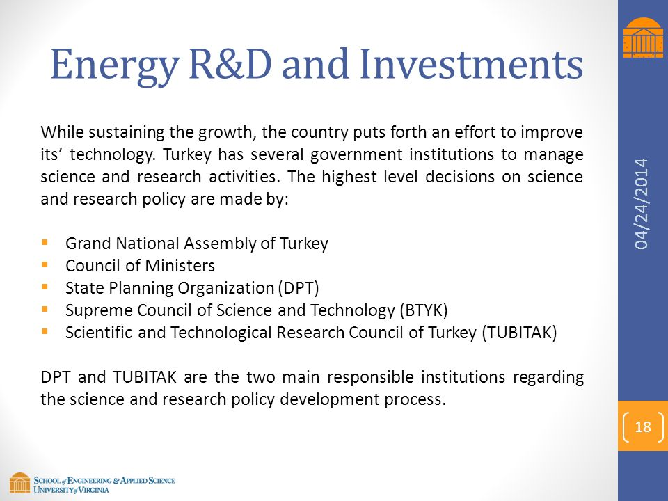 Energy R&D and Investments While sustaining the growth, the country puts forth an effort to improve its' technology. Turkey has several government ins