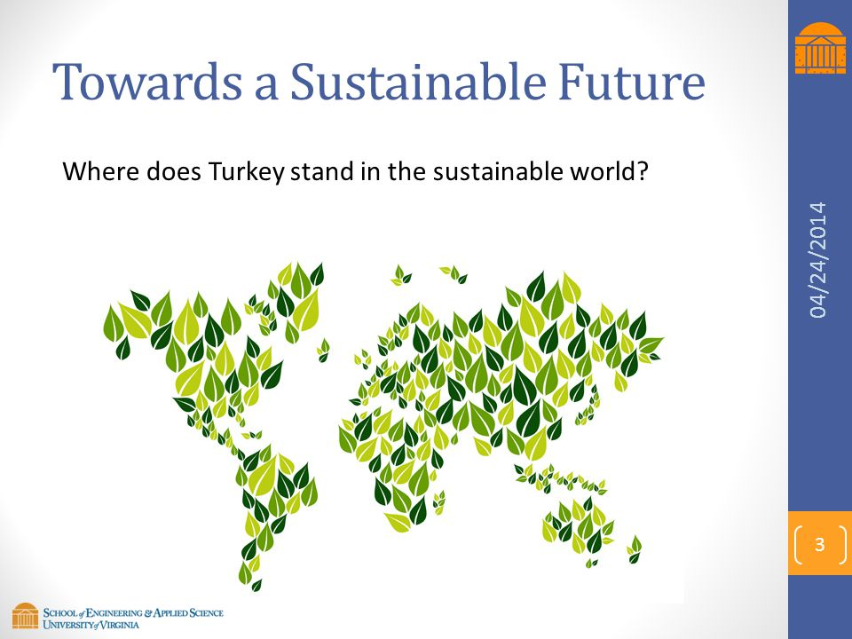 Towards a Sustainable Future Where does Turkey stand in the sustainable world? 3 04/24/2014