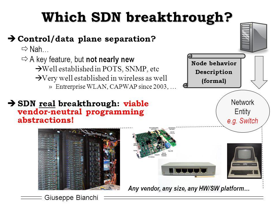 Giuseppe Bianchi Which SDN breakthrough. Control/data plane separation.