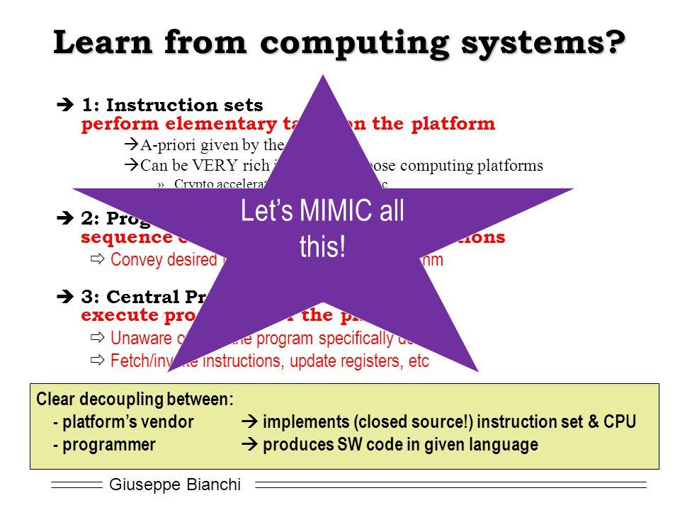 Giuseppe Bianchi Learn from computing systems.
